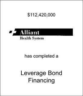 Alliant Health System Has Completed a Leverage Bond Financing