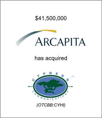 Arcapita Inc. has acquired Cypress Communications (OTCBB: CYHI)