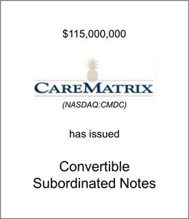 CareMatrix Has Issued Convertible Subordinated Notes