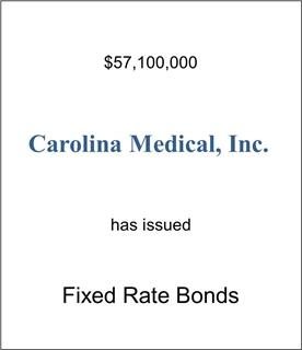 Carolina Medical, Inc. Has Issued Fixed Bond Rates