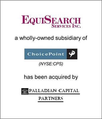 ChoicePoint Announces Sale of EquiSearch to Palladian Capital Partners