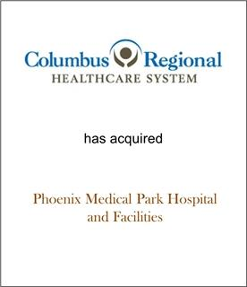 Columbus Regional Healthcare System Has Acquired Phoenix Medical Park Hospital