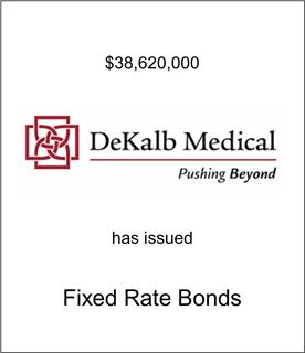 Dekalb Medical Has issued Fixed Rate Bonds