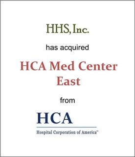 HHS, Inc. Has Acquired HCA Med Center East