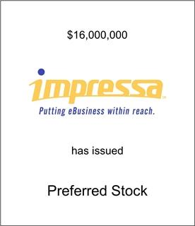 Impressa Has Issued Preferred Stock