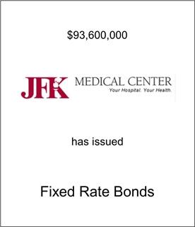 JFK Medical Center Has issued Fixed Rate Bonds