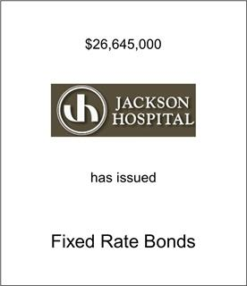 Jackson Hospital Has Issued Fixed Rate Bonds
