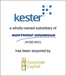 Kester, a division of Northrop Grumman Corporation, Acquired by Amercian Capital