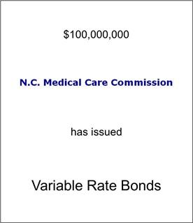 North Carolina Medical Care Commission Has Issued Variable Rate Bonds