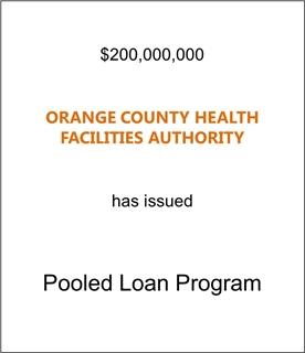 Orange County Health Facilities Authority Has Established a Pooled Loan Program