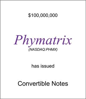 Phymatrix Has Issued Convertible Notes
