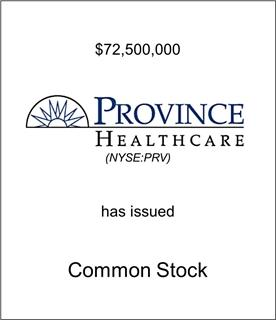 Province Healthcare Corporation Has Issued Common Stock