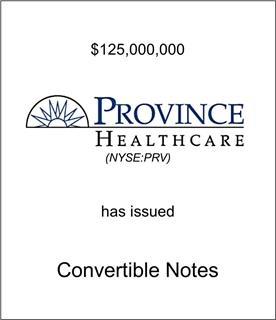 Province Healthcare Corporation Has Issued Convertible Notes