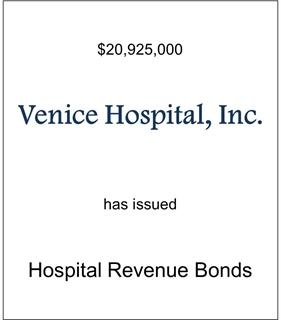Venice Hospital Has Issued Fixed Rate Bonds