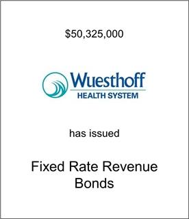 Wuesthoff Has Issued Fixed Rate Bonds